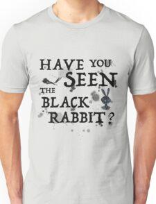 Have You Seen the Black Rabbit? Unisex T-Shirt