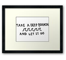 Take A Deep Breath and Let It Go Justin Beiber Cold Water Quote Framed Print