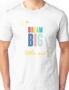 DREAM BIG QUOTE modern typography bright colors Unisex T-Shirt