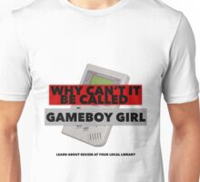 Why Can't It Be Called Game Boy Girl? Unisex T-Shirt