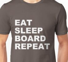 EAT SLEEP BOARD REPEAT Unisex T-Shirt