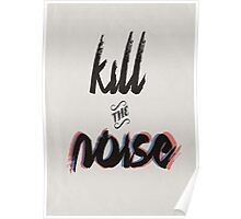 Kill the Noise Poster