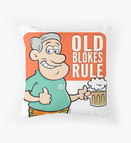 Old blokes rule - Starts at 60 Throw Pillow