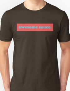 awesome sauce. 2 T-Shirt