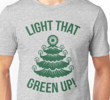 Light That Green Up! Unisex T-Shirt