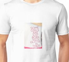 Some girls are just born with glitter in their veins Unisex T-Shirt