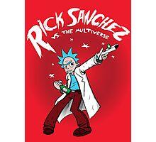 Rick Sanchez Vs. The Multiverse shirt hoodie pillow iphone ipad case Photographic Print