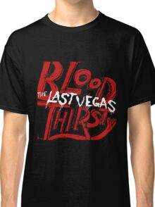 The Last Vegas Blood Thirsty Classic T-Shirt
