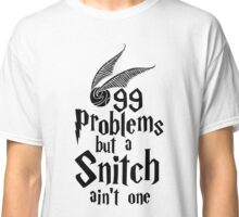 99 problems but a snitch ain't one Classic T-Shirt