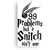 99 problems but a snitch ain't one Metal Print
