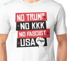 NO TRUMP NO KKK NO FASCIST USA! Unisex T-Shirt