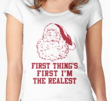 First Thing's First I'm The Realest Women's Fitted Scoop T-Shirt