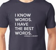 I Know Words. I Have The Best Words Unisex T-Shirt
