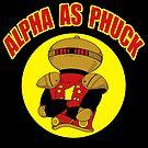 Alpha As Phuck by PengewApparel