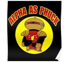 Alpha As Phuck Poster