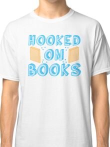 hooked on books Classic T-Shirt