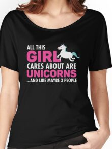 All This Girl Cares About Are Unicorns Women's Relaxed Fit T-Shirt