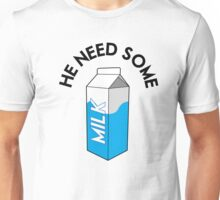 He Need Some Milk Unisex T-Shirt