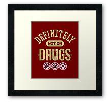 Definitely Not On Drugs Framed Print