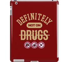 Definitely Not On Drugs iPad Case/Skin