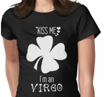 Kiss me I'm a Virgo - Four-leaf clover Womens Fitted T-Shirt