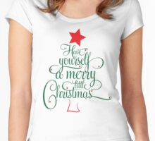 HAVE YOURSELF A MERRY LITTLE CHRISTMAS Women's Fitted Scoop T-Shirt