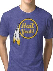 Redskins - Hail Yeah! Tri-blend T-Shirt