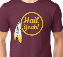 Redskins - Hail Yeah! Unisex T-Shirt