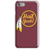 Redskins - Hail Yeah! iPhone Case/Skin