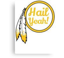 Redskins - Hail Yeah! Canvas Print