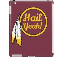 Redskins - Hail Yeah! iPad Case/Skin