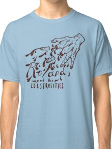 Roland and the Lobstrosities Classic T-Shirt
