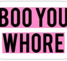 Boo You Whore Sticker