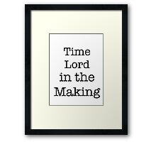 Time Lord in the Making Framed Print