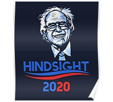Hindsight is 2020 - Bernie for President Poster
