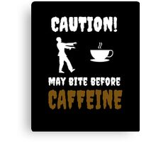 May Bite Before Caffeine Coffee Design Funny Canvas Print