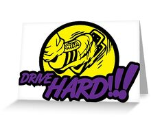 Drive Hard Greeting Card