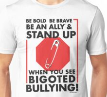 Stand Up Against Bigoted Bullying! Unisex T-Shirt