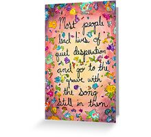 most people lead lives of quiet desperation Greeting Card