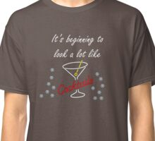 It's beginning to look a lot like cocktails Classic T-Shirt