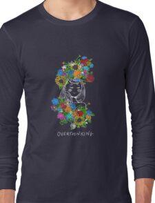 OVERTHINKING. Long Sleeve T-Shirt