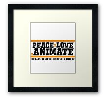 PeacexLovexAnimate the Motto Framed Print
