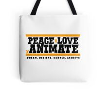 PeacexLovexAnimate the Motto Tote Bag