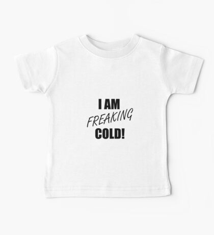 Freaking Cold Baby Tee
