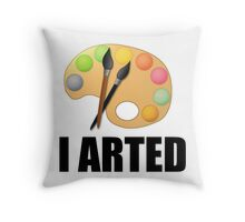 I arted Throw Pillow