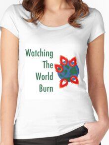 Watching the World Burn  Women's Fitted Scoop T-Shirt