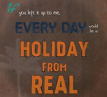 """Holiday From Real"" Lyrics by AsherStusek"