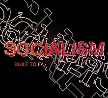 Socialism Is Built To Fail by morningdance