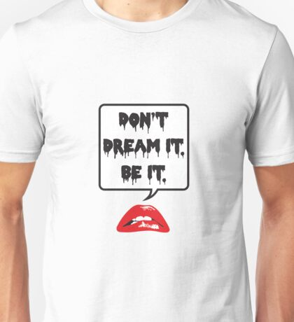 Don't Dream It - Be It T-Shirt