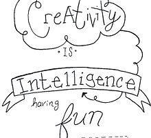 Creativity is intelligence by o-my-morgan